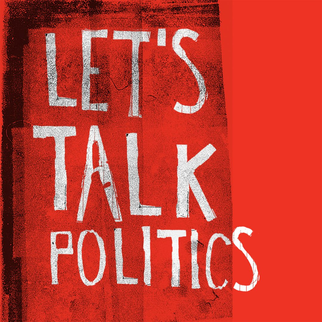 Let's talk politics type copy